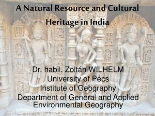 A Natural Resource and Cultural Heritage in India