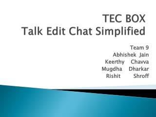 TEC BOX Talk Edit Chat Simplified