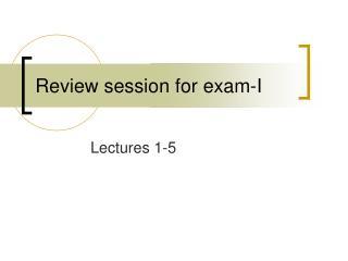 Review session for exam-I
