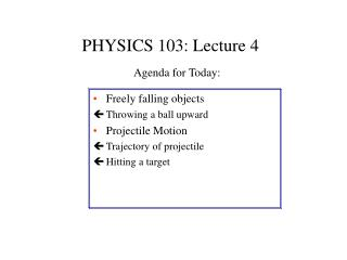 PHYSICS 103: Lecture 4