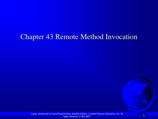 Chapter 43 Remote Method Invocation