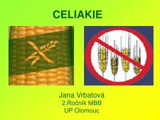 Jana Vrbatová 2.Ročník MBB UP Olomouc