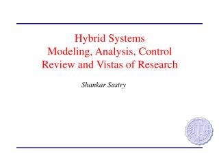 Hybrid Systems  Modeling, Analysis, Control Review and Vistas of Research