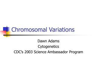 Chromosomal Variations