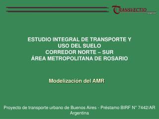 ESTUDIO INTEGRAL DE TRANSPORTE Y  USO DEL SUELO  CORREDOR NORTE – SUR
