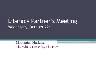 Literacy Partner s Meeting Wednesday, October 22nd