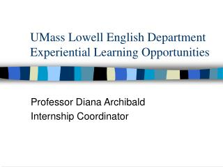 UMass Lowell English Department Experiential Learning Opportunities