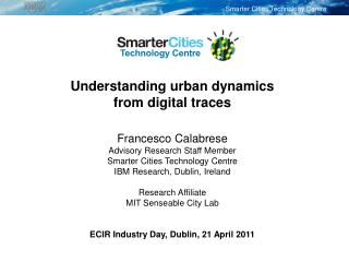 Understanding urban dynamics from digital traces Francesco Calabrese
