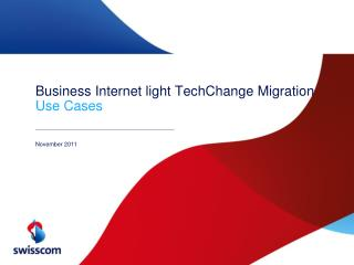 Business Internet light TechChange Migration Use Cases