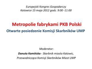 Europejski Kongres Gospodarczy  Katowice 15 maja 2012 godz. 9:00 -11:00