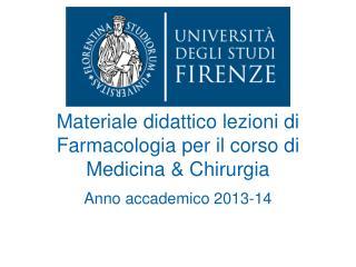 Materiale didattico lezioni di Farmacologia per il corso di Medicina & Chirurgia