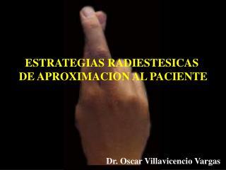 ESTRATEGIAS RADIESTESICAS  DE APROXIMACION AL PACIENTE