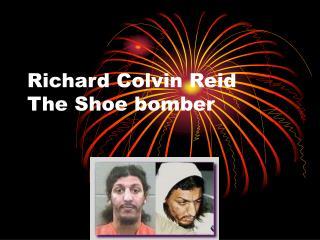 Richard Colvin Reid The Shoe bomber