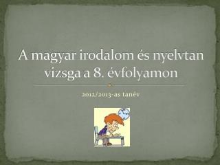 A magyar irodalom és nyelvtan vizsga a 8. évfolyamon