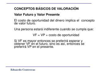 CONCEPTOS BÁSICOS DE VALORACIÓN Valor Futuro y Valor Presente