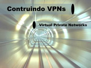 Contruindo VPNs