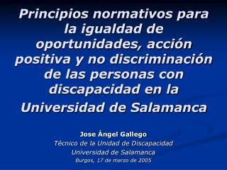 Jose Ángel Gallego Técnico de la Unidad de Discapacidad Universidad de Salamanca