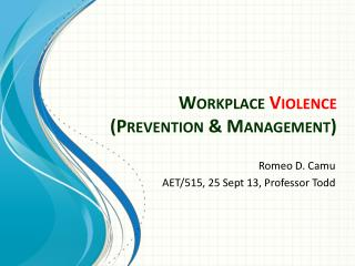 Workplace  Violence (Prevention  &  Management)
