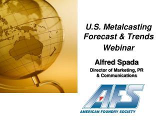U.S. Metalcasting  Forecast & Trends Webinar