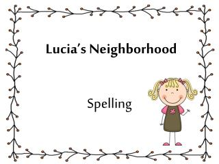 Lucia's Neighborhood