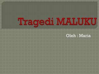 Tragedi MALUKU