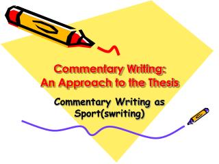 Commentary Writing:  An Approach to the Thesis