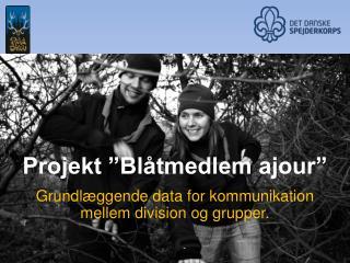 "Projekt ""Blåtmedlem ajour"""