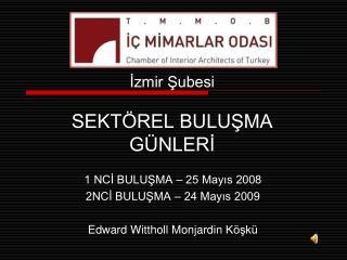 İzmir Şubesi SEKTÖREL BULUŞMA GÜNLERİ
