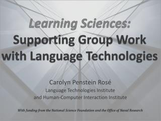 Learning Sciences: Supporting Group Work  with Language Technologies