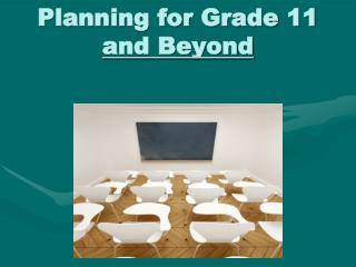Planning for Grade 11  and Beyond