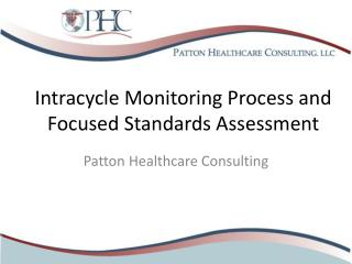 Intracycle Monitoring Process and Focused Standards Assessment