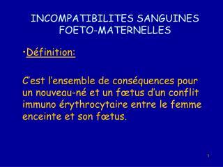 INCOMPATIBILITES SANGUINES FOETO-MATERNELLES