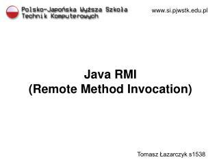 Java RMI  (Remote Method Invocation)
