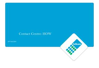 Contact Centre:  HOW