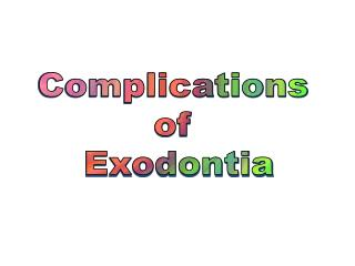 Complications  of  Exodontia