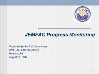 JEMFAC Progress Monitoring