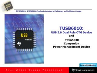 TUSB6010: USB 2.0 Dual Role OTG Device and  TPS65030 Companion Power Management Device