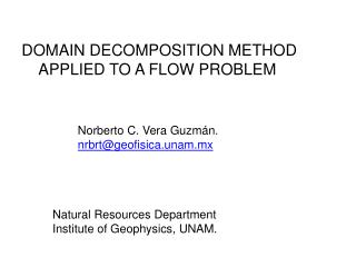 DOMAIN DECOMPOSITION METHOD      APPLIED TO A FLOW PROBLEM