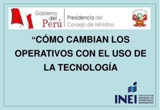 """"""" CÓMO CAMBIAN LOS OPERATIVOS CON EL USO DE LA TECNOLOGÍA"""