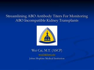 Streamlining ABO Antibody Titers For Monitoring ABO Incompatible Kidney Transplants