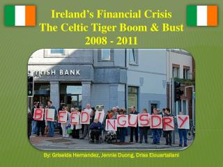 Ireland's Financial Crisis The Celtic Tiger Boom & Bust 2008 - 2011