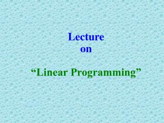 "Lecture  on  ""Linear Programming"""