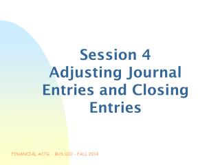 Session 4 Adjusting Journal Entries and Closing Entries