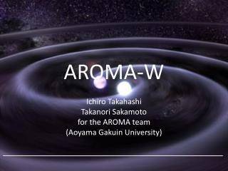 AROMA-W