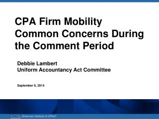 CPA Firm Mobility  Common Concerns During  the Comment Period