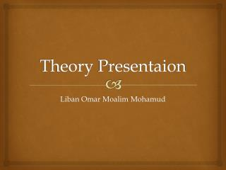 Theory  Presentaion