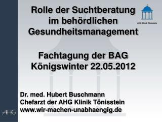 Rolle der Suchtberatung im behördlichen Gesundheitsmanagement  Fachtagung der BAG