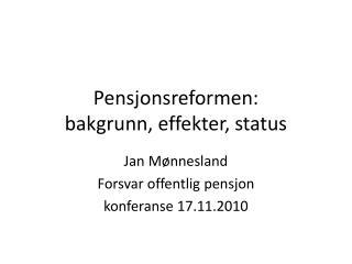 Pensjonsreformen: bakgrunn, effekter, status