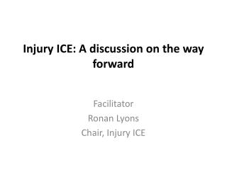 Injury ICE: A discussion on the way forward