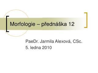 Morfologie � p ?edn�ka  12